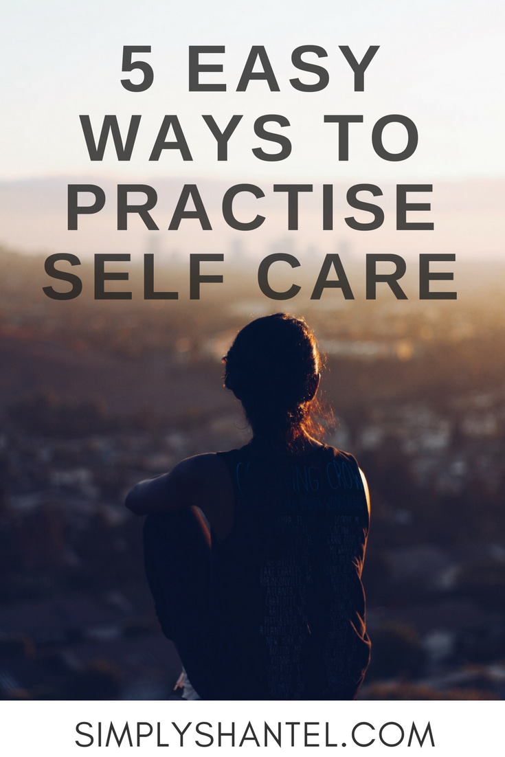 5 Easy ways to practice self care